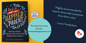 Preorder How to Be a Happier Parent